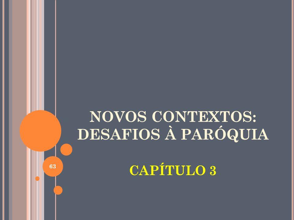 NOVOS CONTEXTOS: DESAFIOS À PARÓQUIA