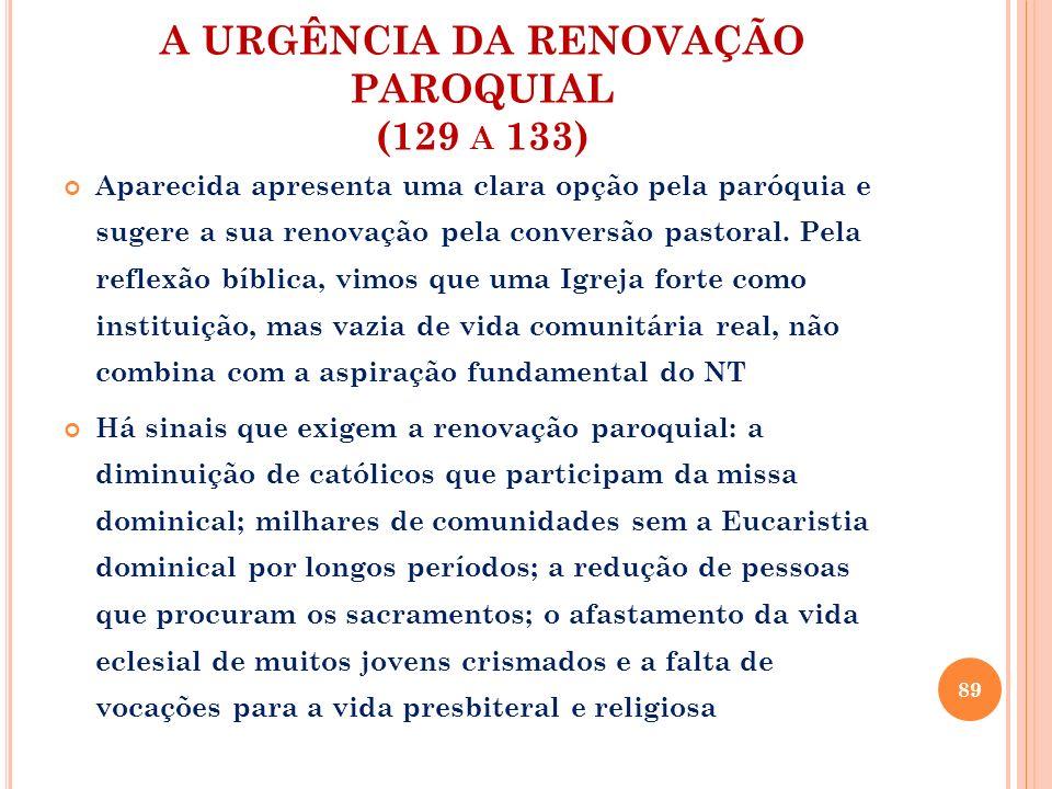 A URGÊNCIA DA RENOVAÇÃO PAROQUIAL (129 a 133)