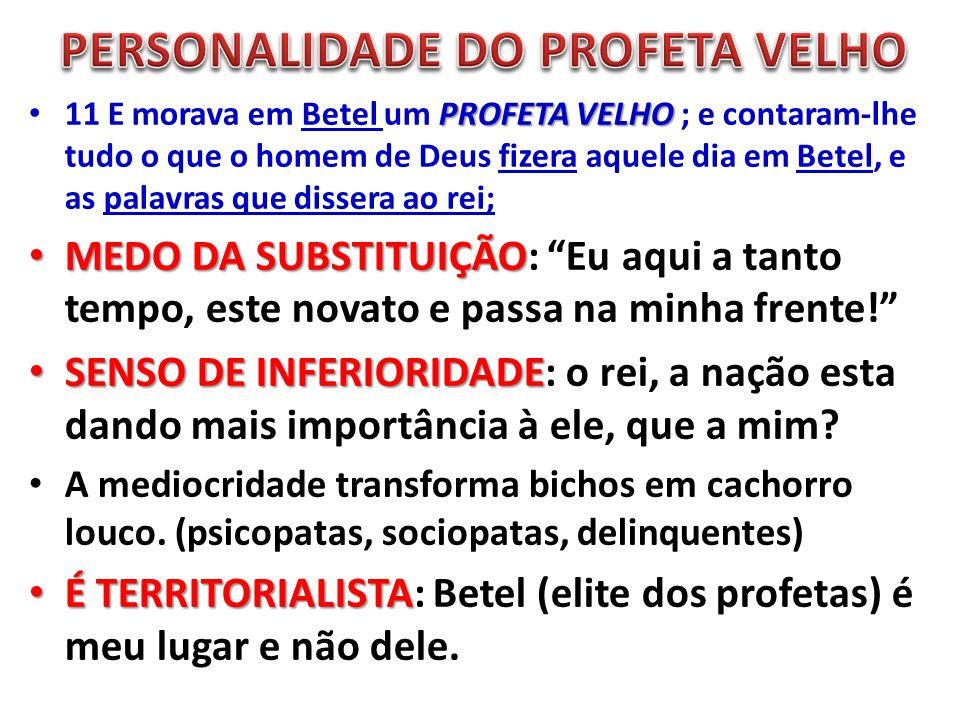 PERSONALIDADE DO PROFETA VELHO