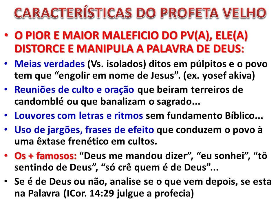 CARACTERÍSTICAS DO PROFETA VELHO