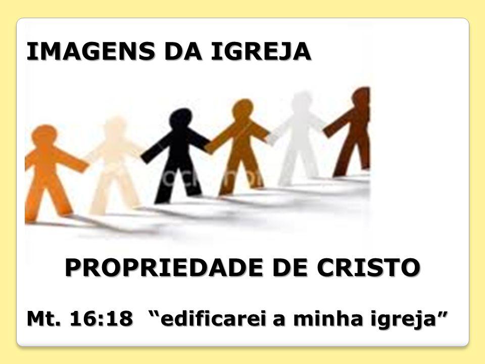 IMAGENS DA IGREJA PROPRIEDADE DE CRISTO