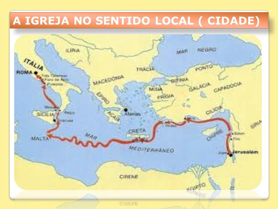 A IGREJA NO SENTIDO LOCAL ( CIDADE)