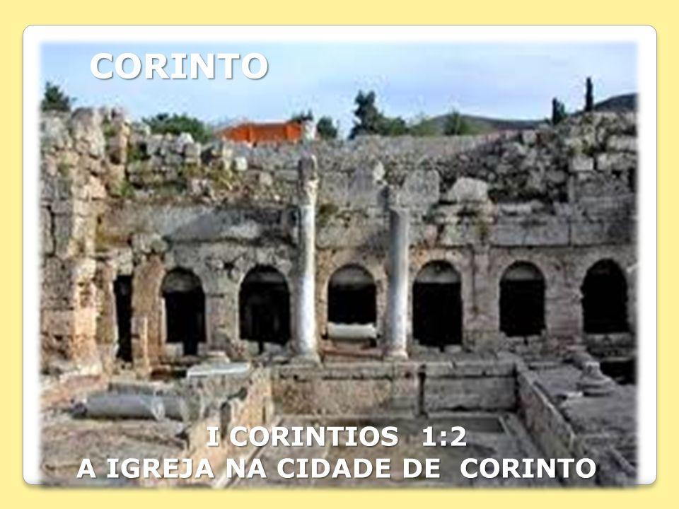 A IGREJA NA CIDADE DE CORINTO