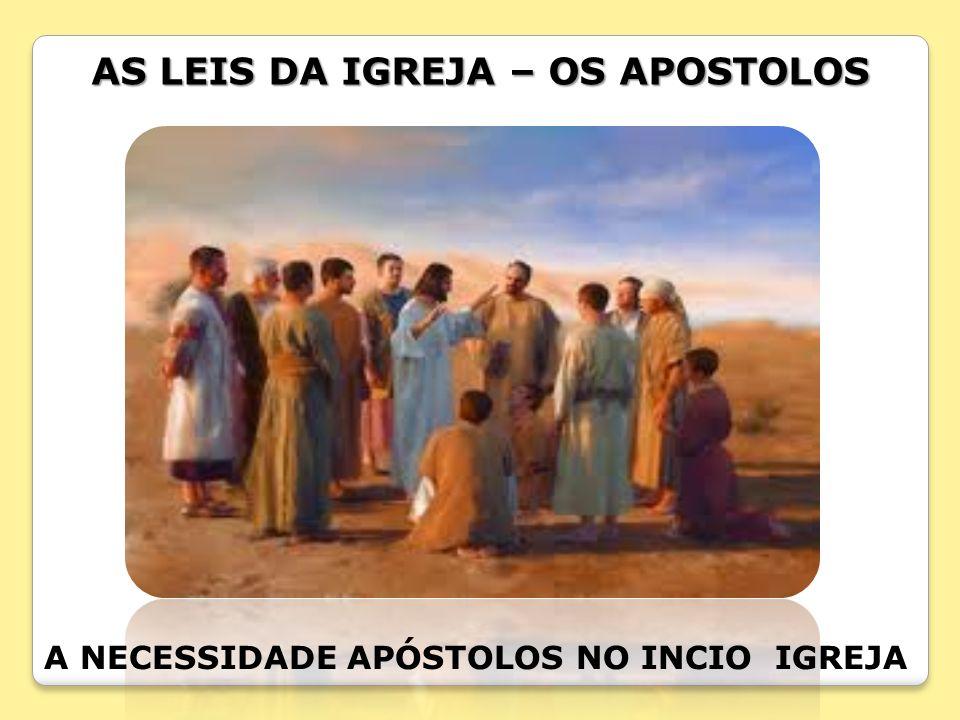 AS LEIS DA IGREJA – OS APOSTOLOS