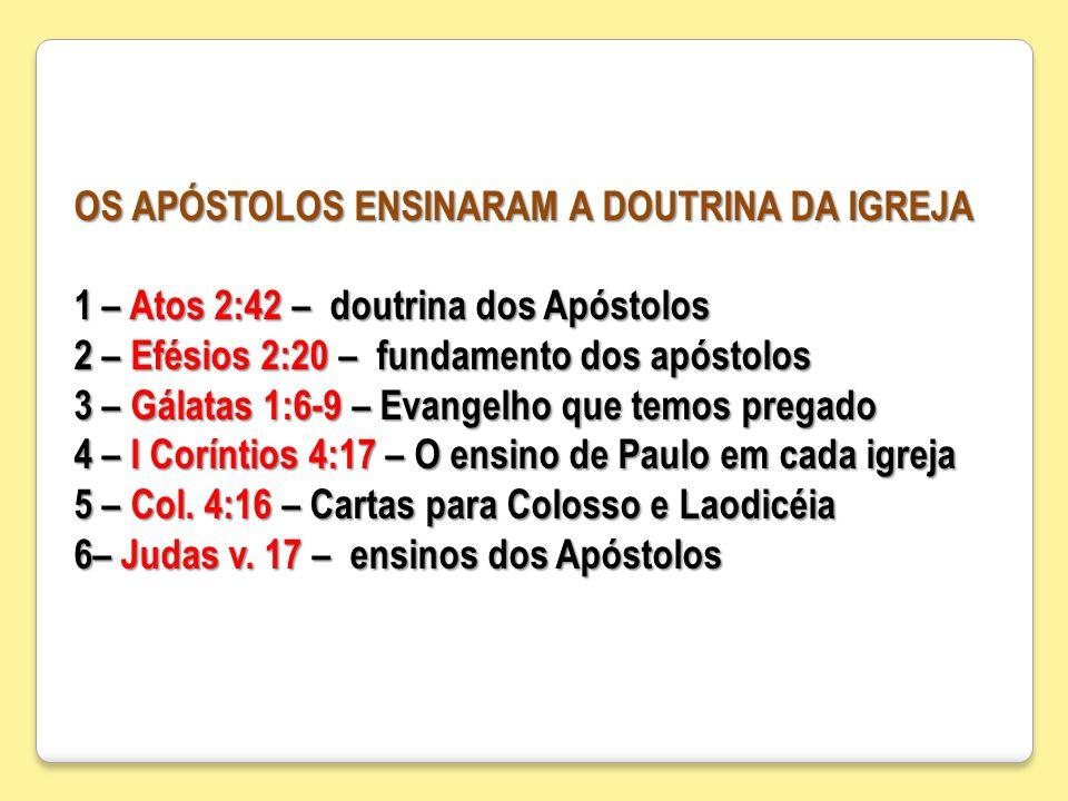 OS APÓSTOLOS ENSINARAM A DOUTRINA DA IGREJA