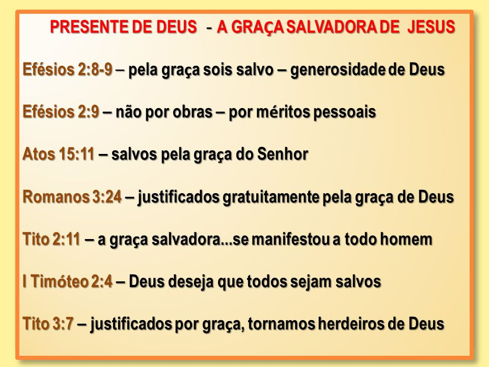 PRESENTE DE DEUS - A GRAÇA SALVADORA DE JESUS