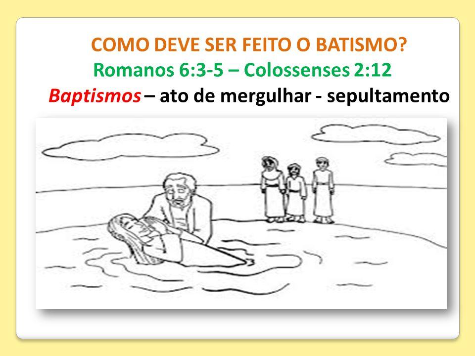 Baptismos – ato de mergulhar - sepultamento
