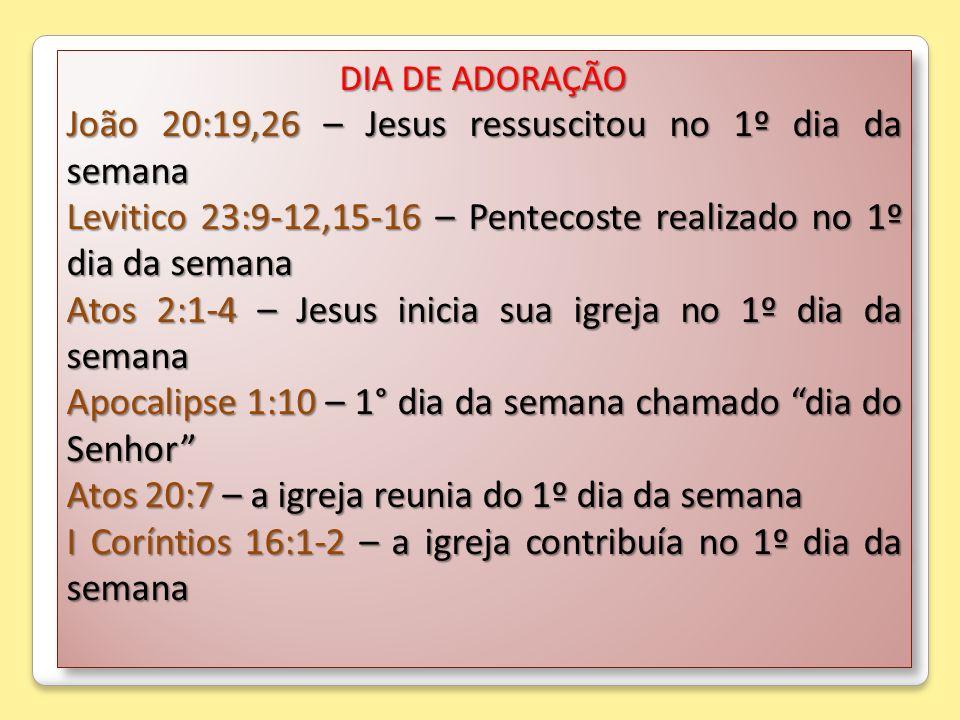 João 20:19,26 – Jesus ressuscitou no 1º dia da semana