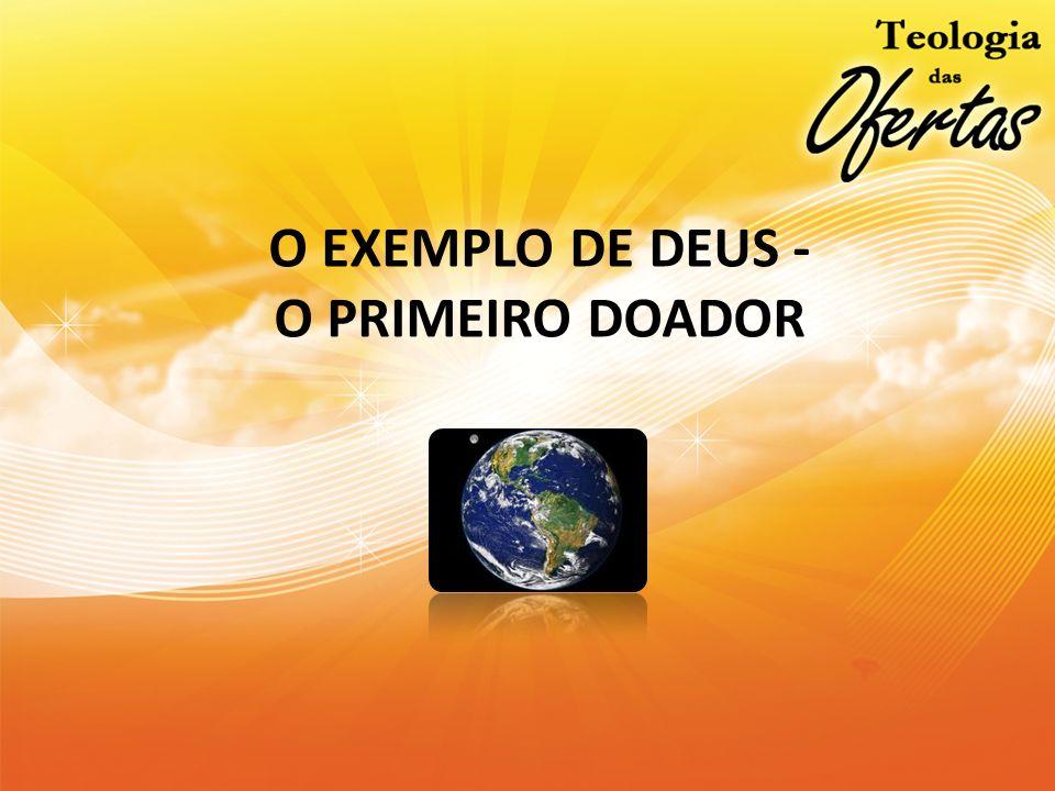 O EXEMPLO DE DEUS - O PRIMEIRO DOADOR