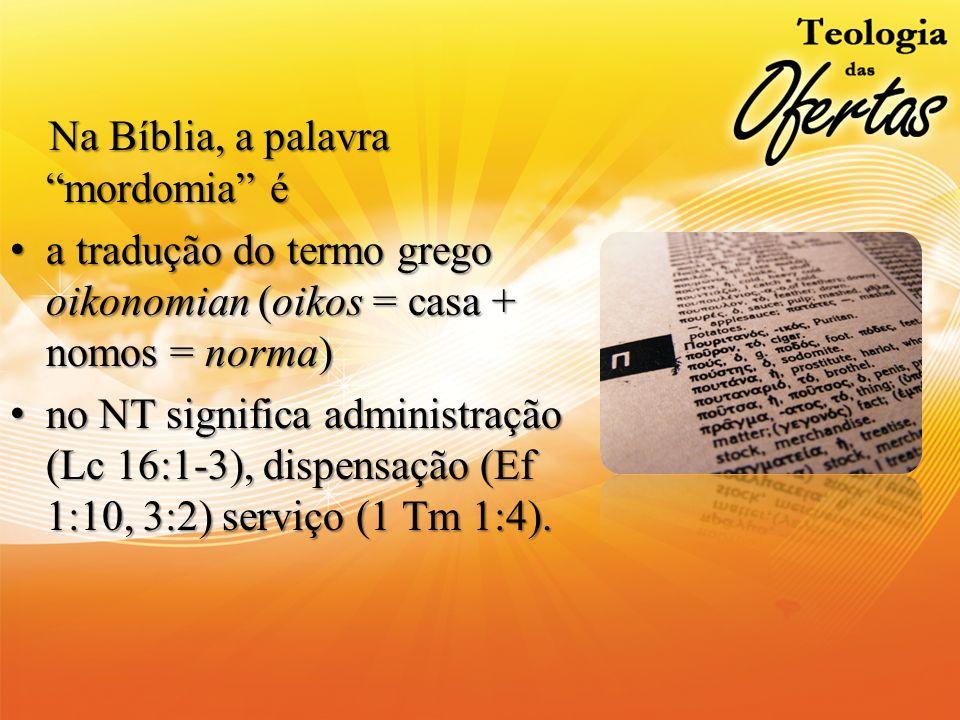 Na Bíblia, a palavra mordomia é