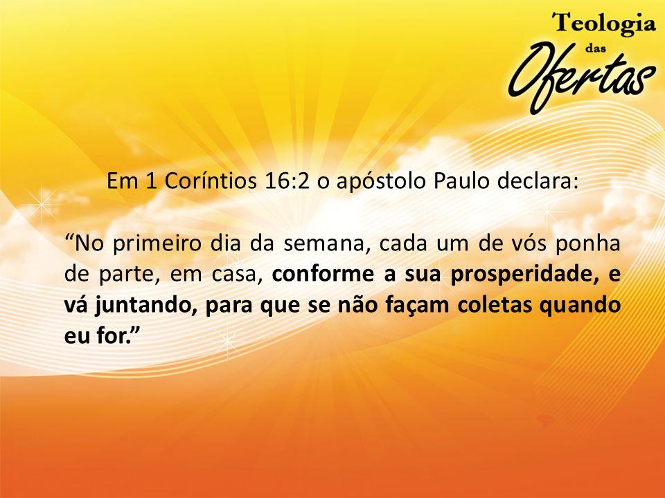 Em 1 Coríntios 16:2 o apóstolo Paulo declara: