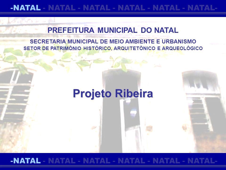 Projeto Ribeira -NATAL - NATAL - NATAL - NATAL - NATAL - NATAL-