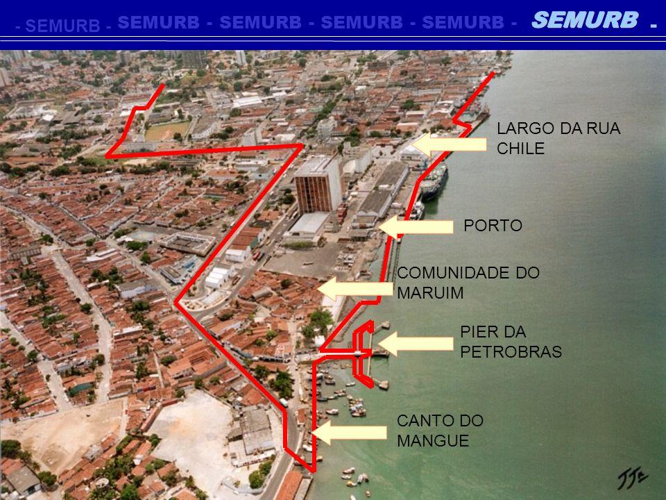 - SEMURB LARGO DA RUA CHILE PORTO COMUNIDADE DO MARUIM
