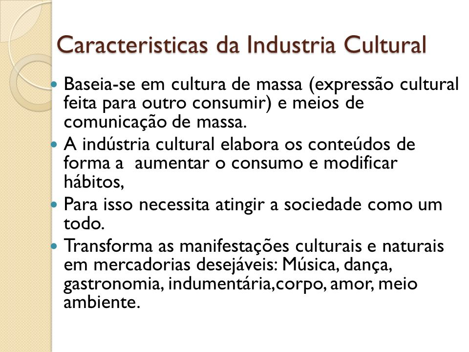 Caracteristicas da Industria Cultural