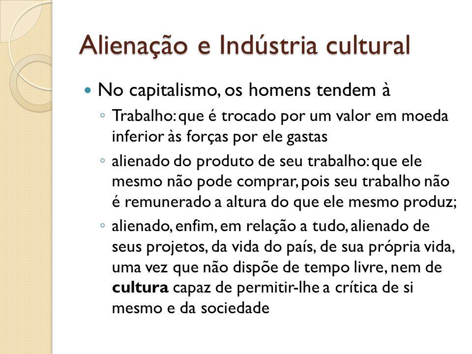 Alienação e Indústria cultural