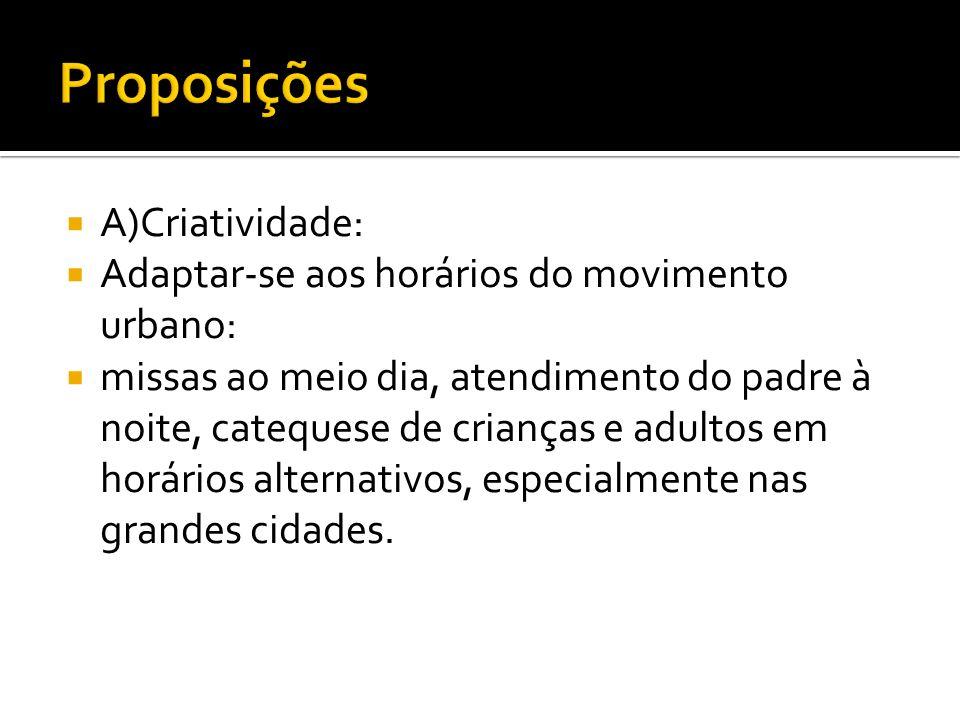 Proposições A)Criatividade: