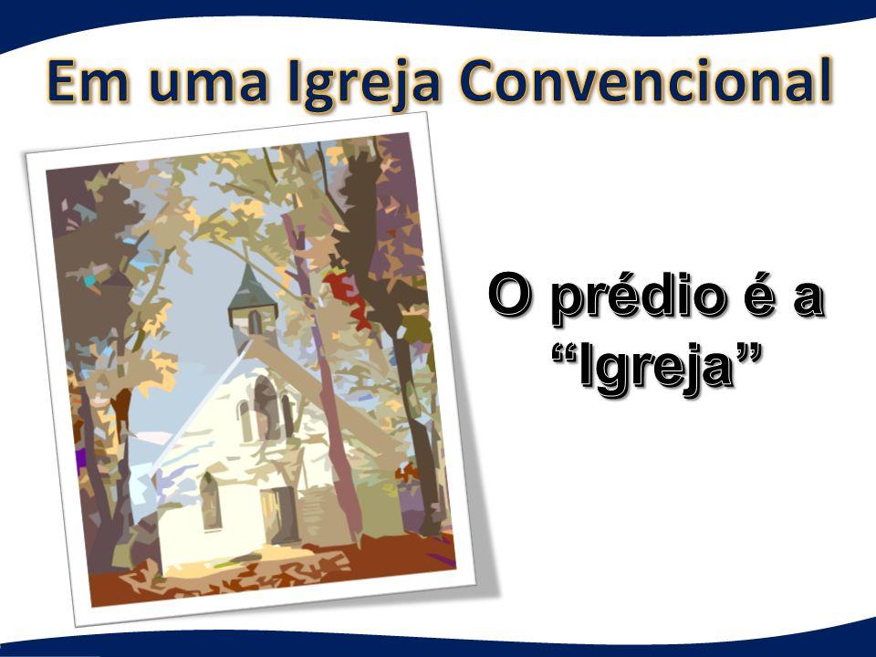 Em uma Igreja Convencional
