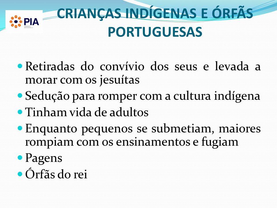 CRIANÇAS INDÍGENAS E ÓRFÃS PORTUGUESAS