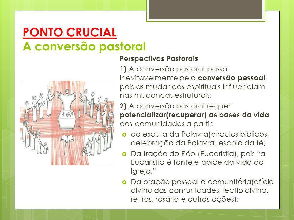 PONTO CRUCIAL A conversão pastoral