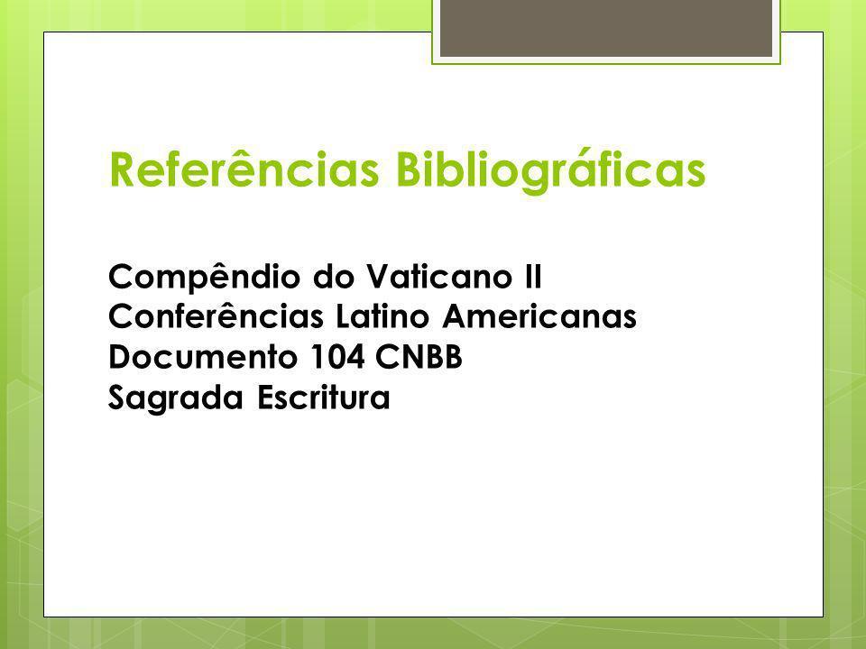 Referências Bibliográficas Compêndio do Vaticano II Conferências Latino Americanas Documento 104 CNBB Sagrada Escritura