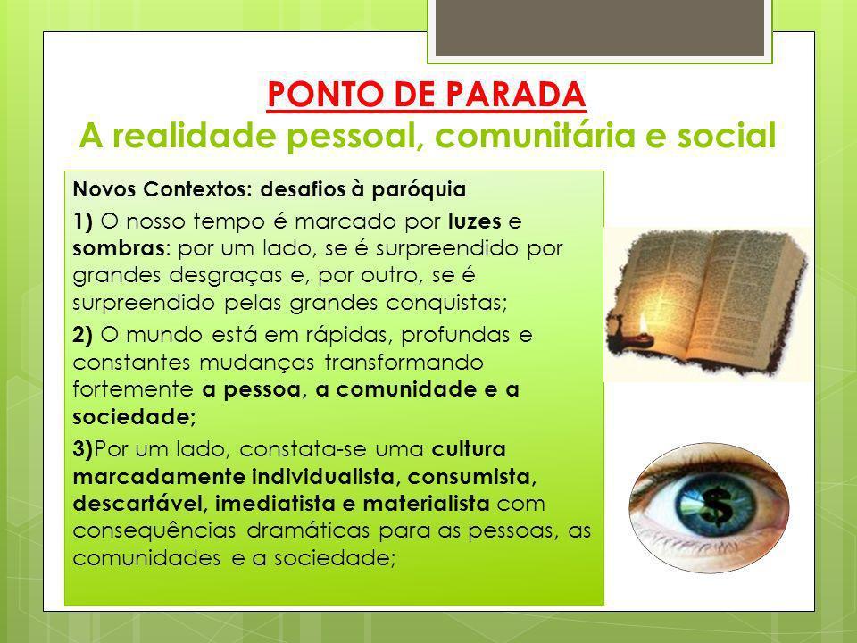 PONTO DE PARADA A realidade pessoal, comunitária e social