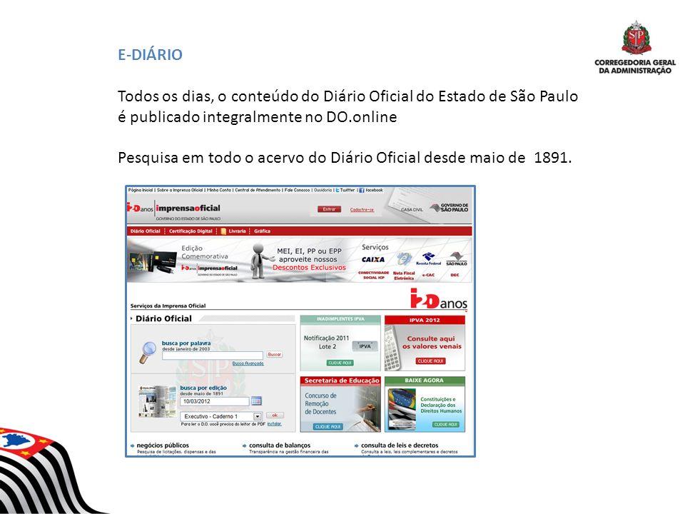E-DIÁRIO Todos os dias, o conteúdo do Diário Oficial do Estado de São Paulo é publicado integralmente no DO.online.