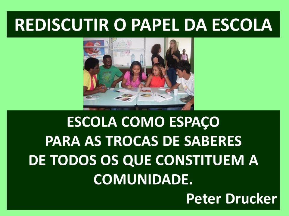 REDISCUTIR O PAPEL DA ESCOLA
