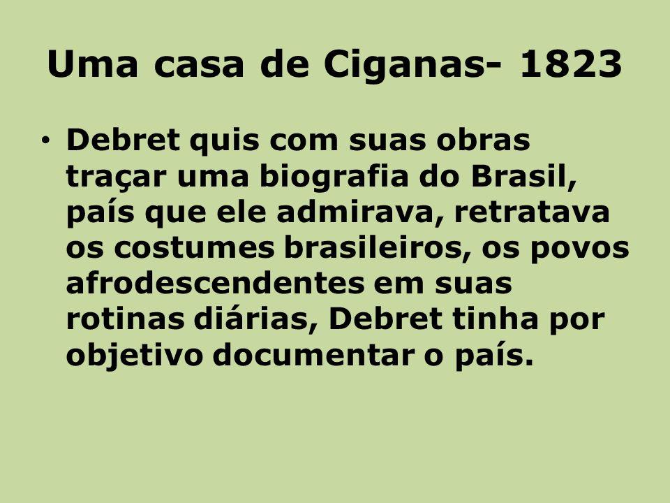 Uma casa de Ciganas- 1823