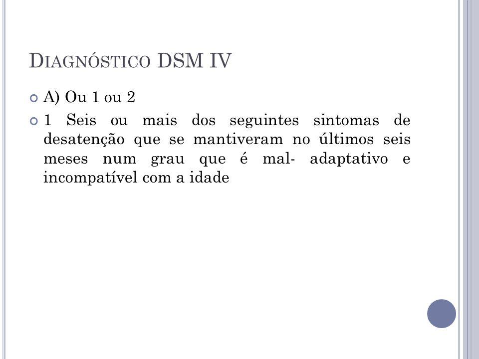 Diagnóstico DSM IV A) Ou 1 ou 2