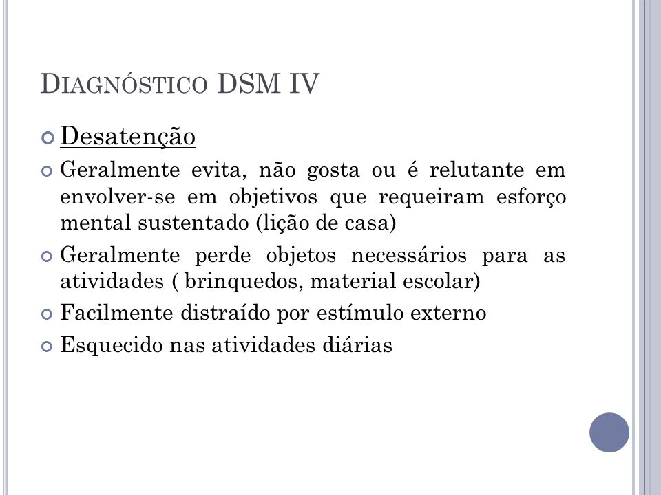 Diagnóstico DSM IV Desatenção