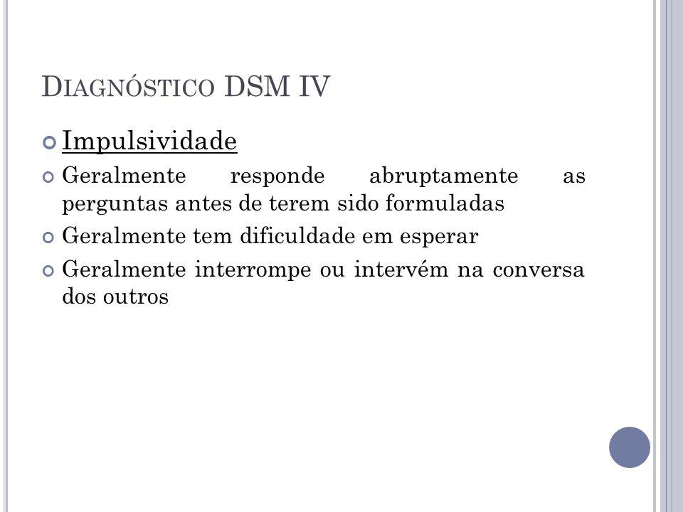 Diagnóstico DSM IV Impulsividade