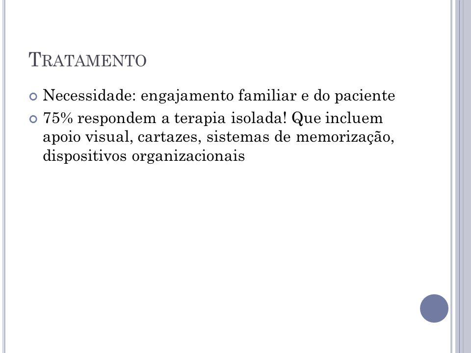 Tratamento Necessidade: engajamento familiar e do paciente