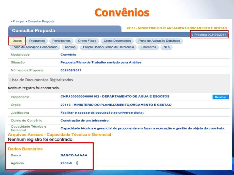 Convênios Deve-se destacar que a CAIXA deve ser indicada como Agente Financeiro dos Convênios por meio de cadastramento no SICONV.