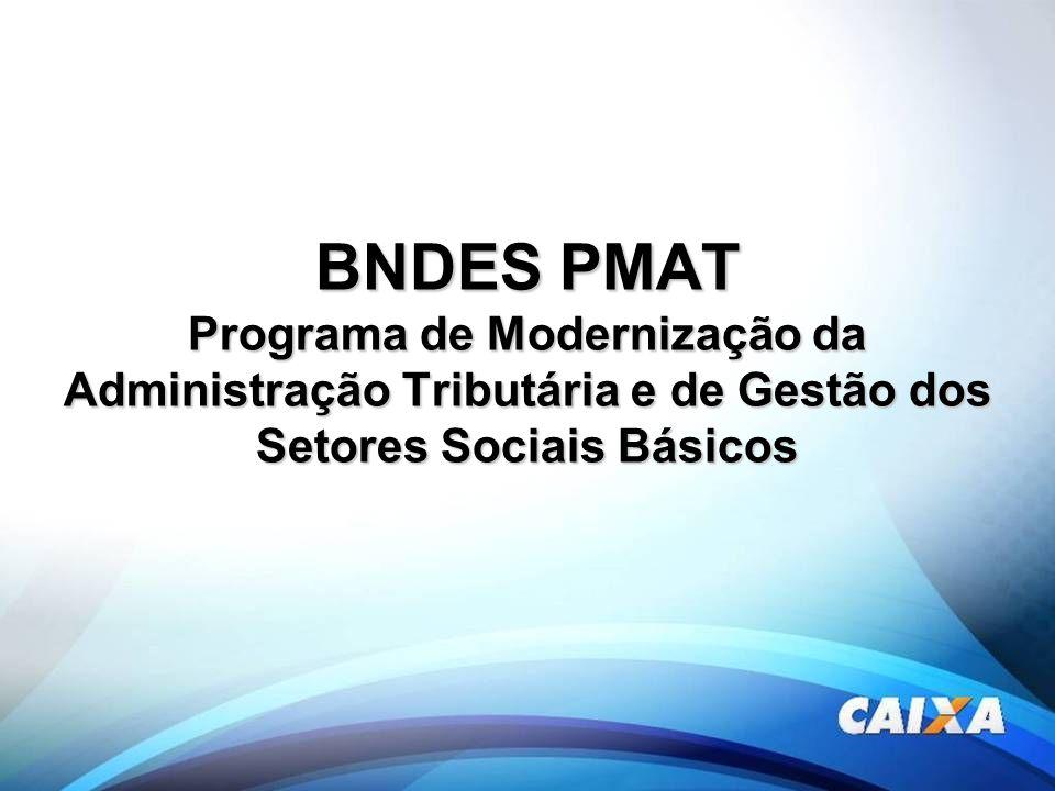 BNDES PMAT Programa de Modernização da Administração Tributária e de Gestão dos Setores Sociais Básicos