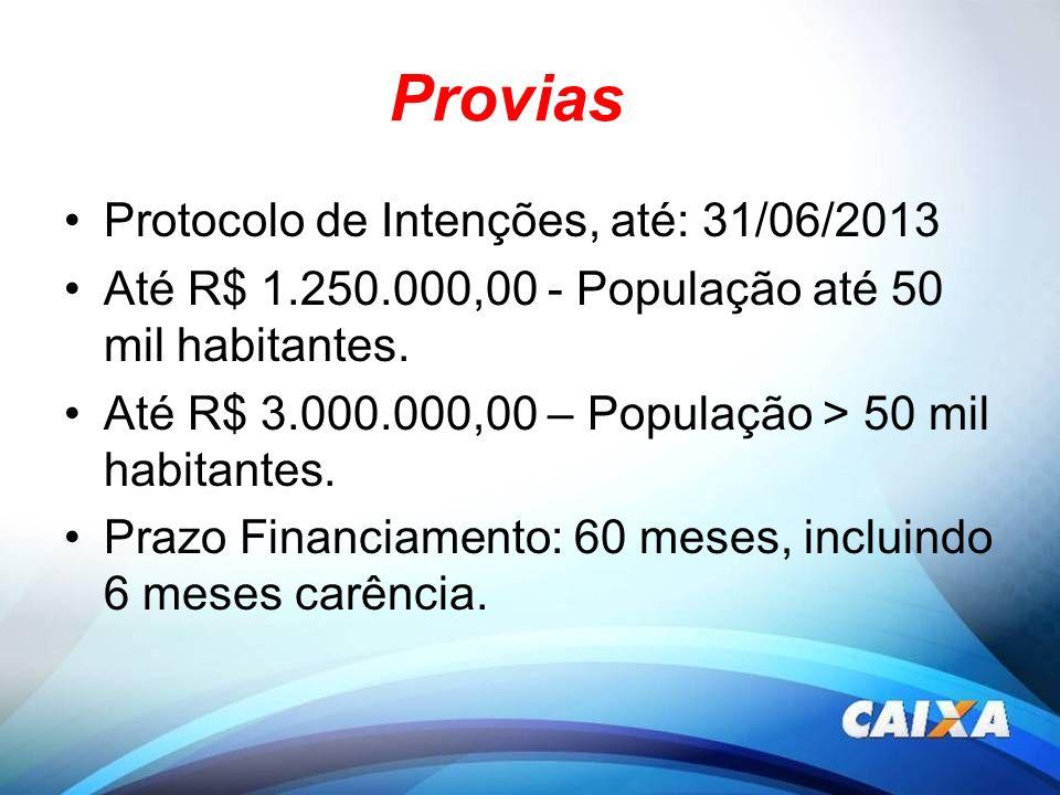 Provias Protocolo de Intenções, até: 31/06/2013