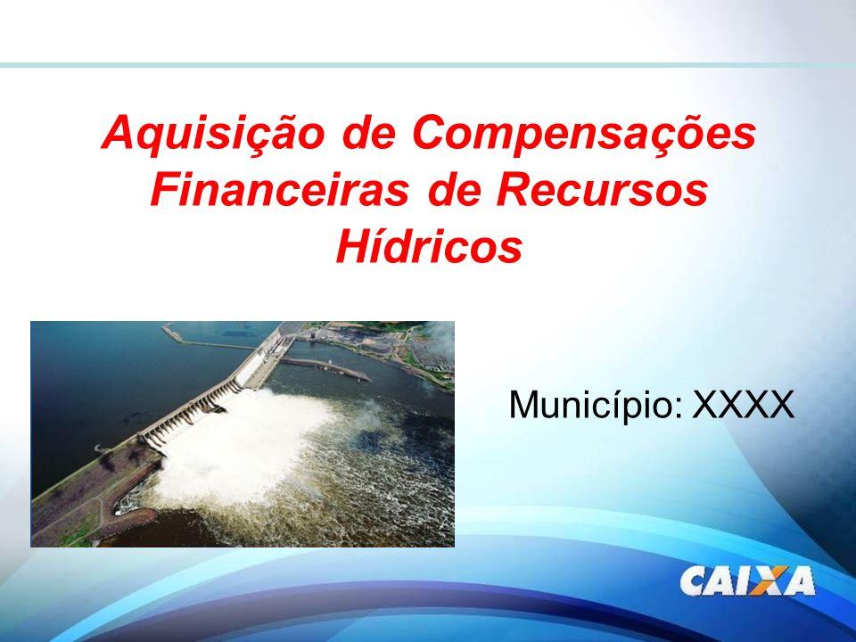 Aquisição de Compensações Financeiras de Recursos Hídricos