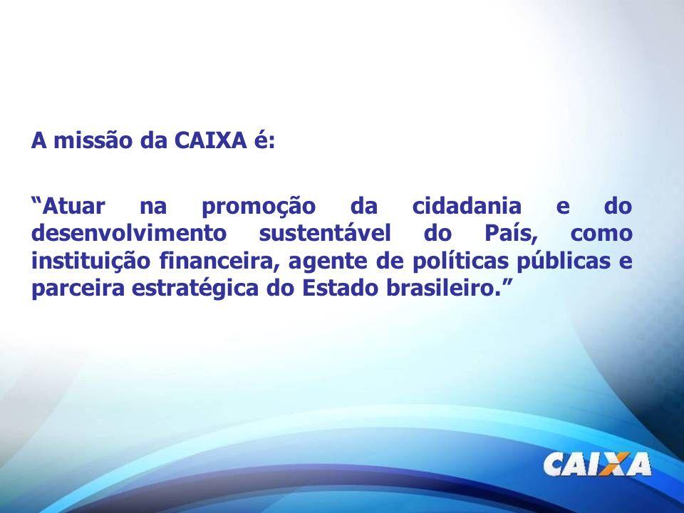 A missão da CAIXA é: