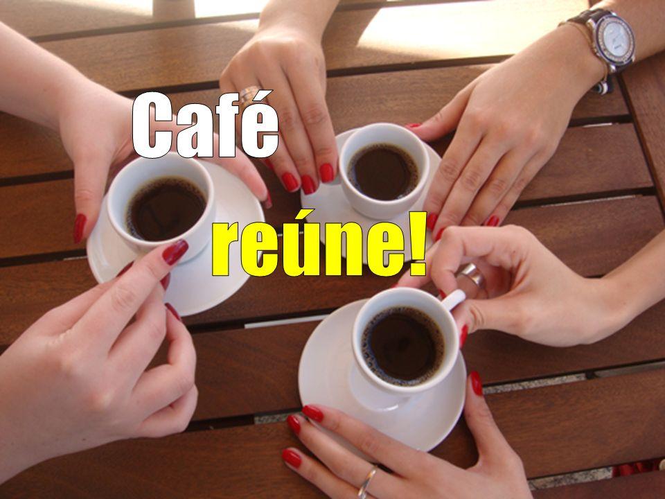 Café reúne!