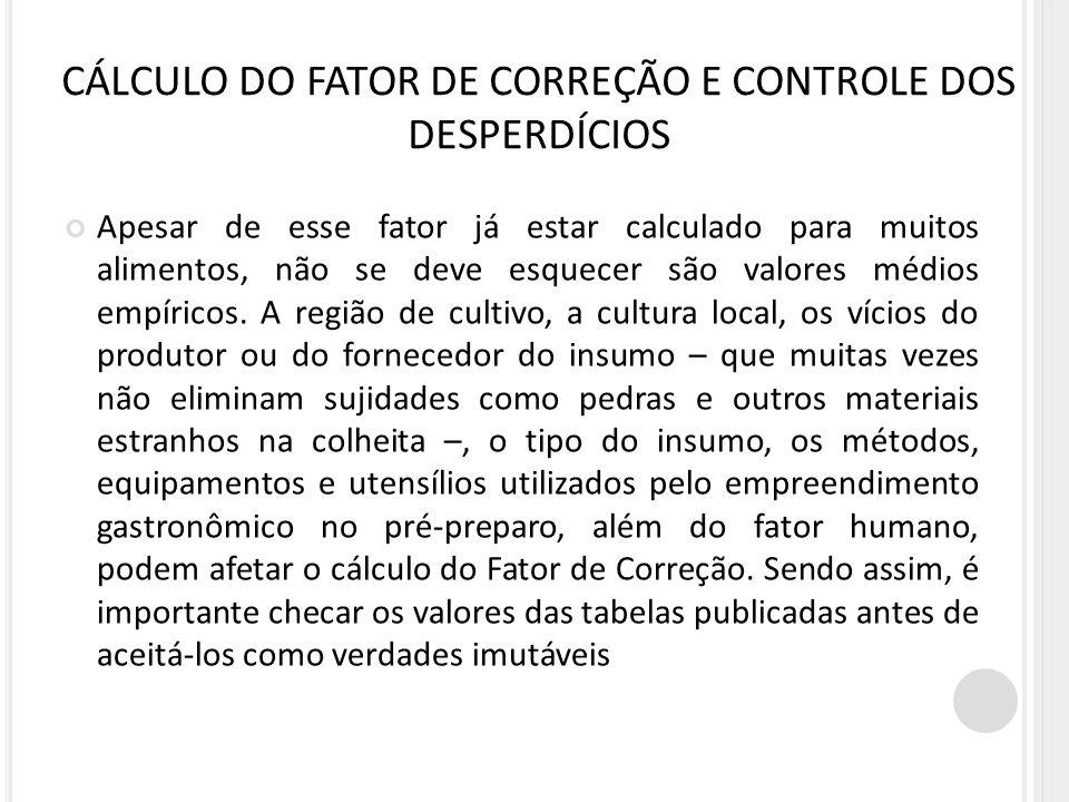 CÁLCULO DO FATOR DE CORREÇÃO E CONTROLE DOS DESPERDÍCIOS