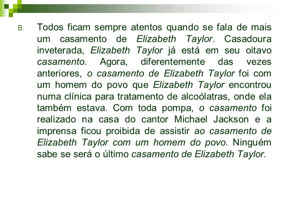 Todos ficam sempre atentos quando se fala de mais um casamento de Elizabeth Taylor.