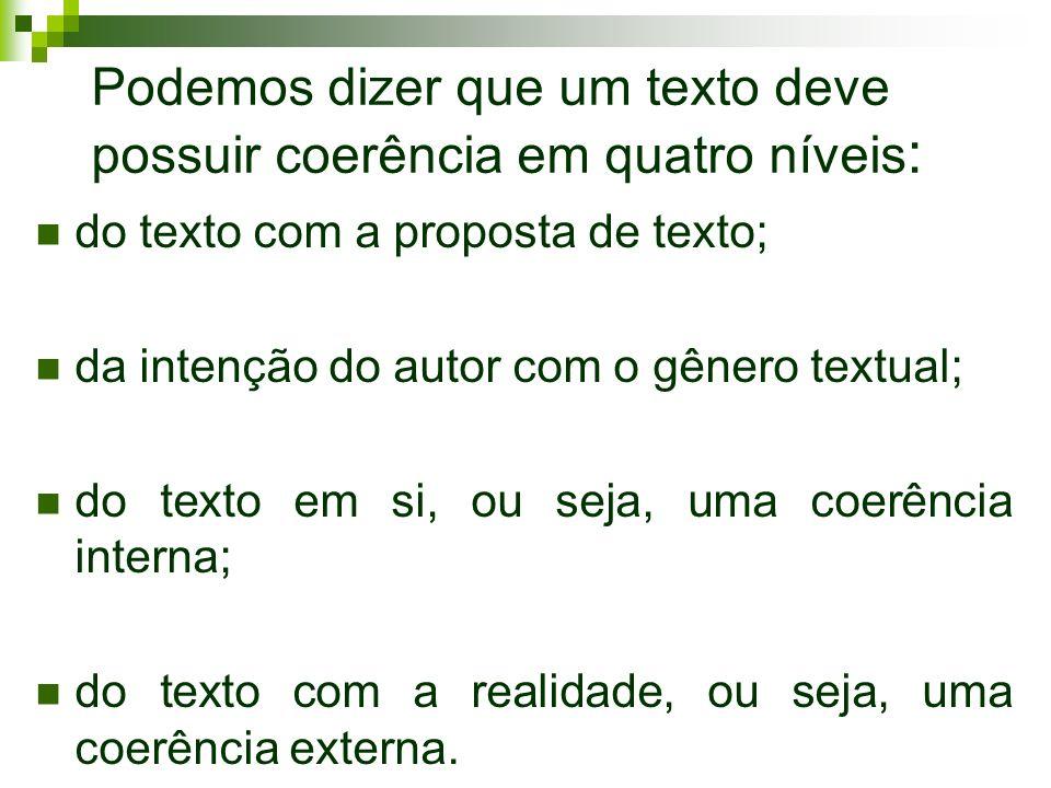 Podemos dizer que um texto deve possuir coerência em quatro níveis: