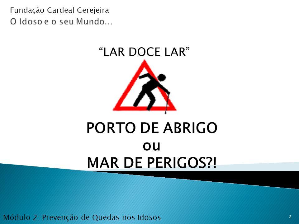 PORTO DE ABRIGO ou MAR DE PERIGOS !