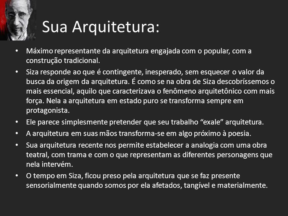 Sua Arquitetura: Máximo representante da arquitetura engajada com o popular, com a construção tradicional.
