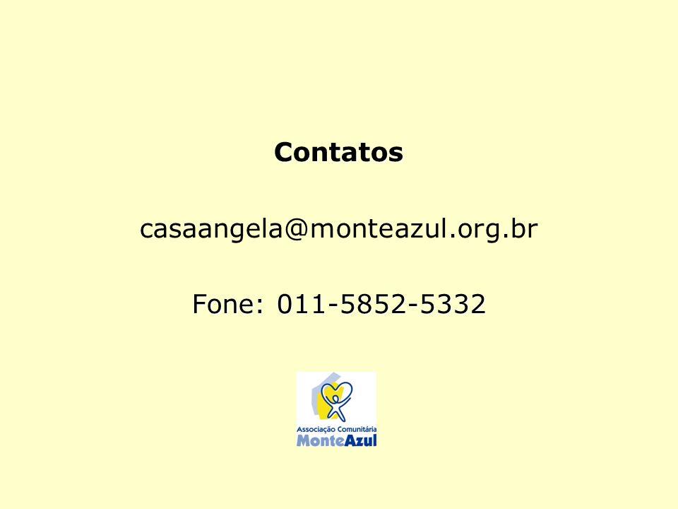 Contatos casaangela@monteazul.org.br Fone: 011-5852-5332