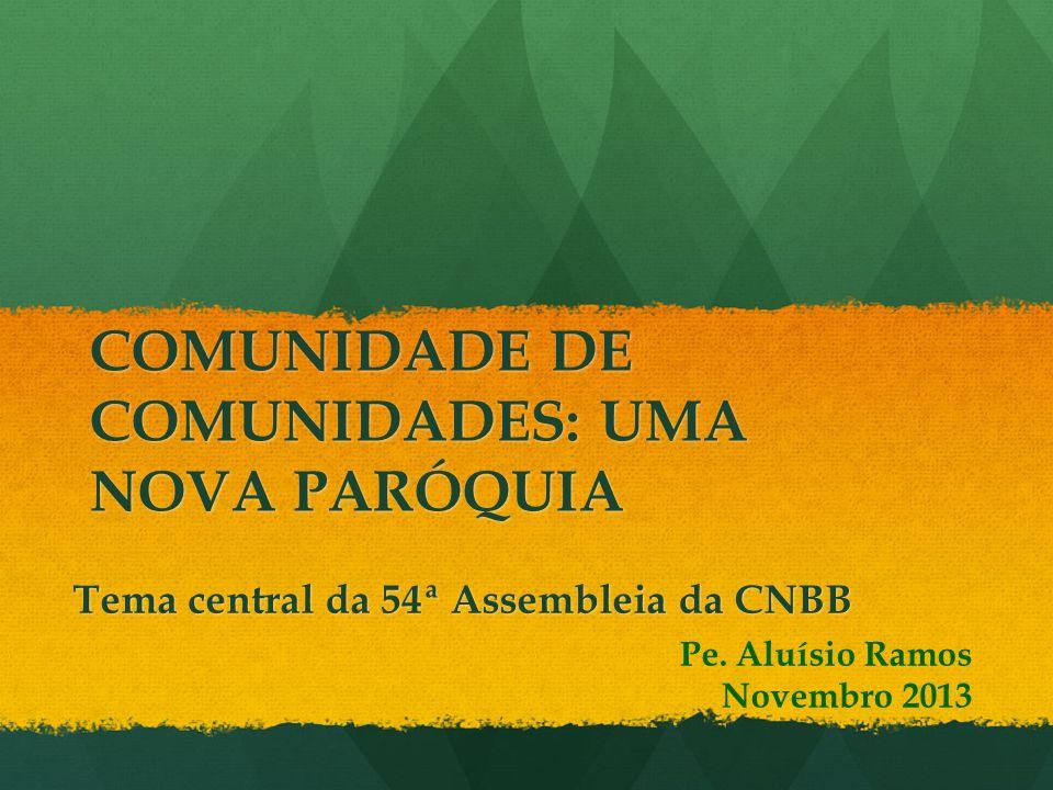 COMUNIDADE DE COMUNIDADES: UMA NOVA PARÓQUIA