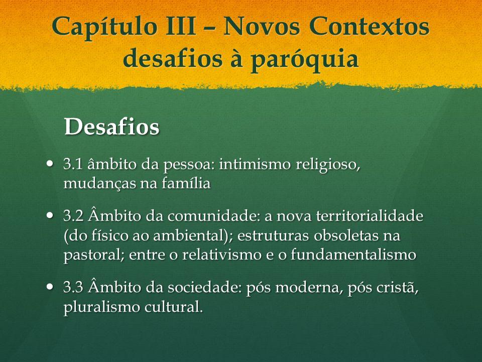 Capítulo III – Novos Contextos desafios à paróquia