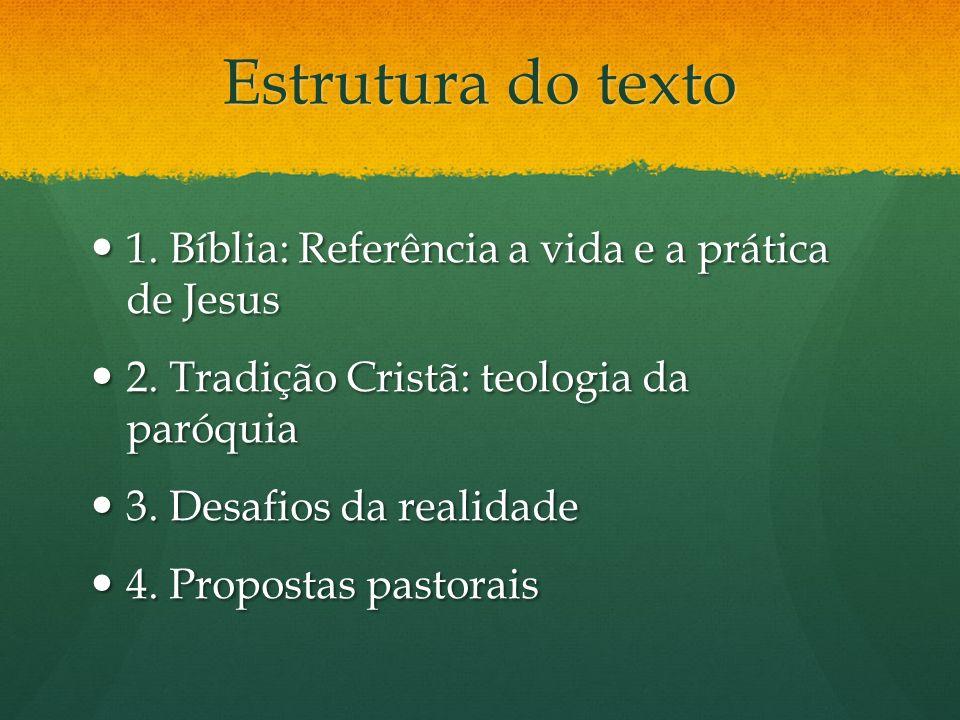Estrutura do texto 1. Bíblia: Referência a vida e a prática de Jesus