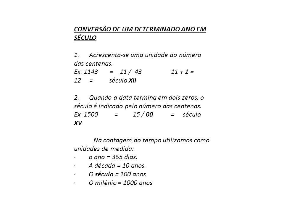 CONVERSÃO DE UM DETERMINADO ANO EM SÉCULO