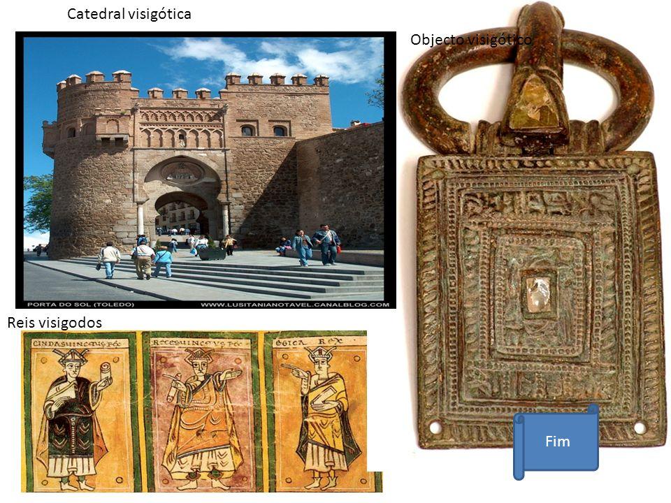 Catedral visigótica Objecto visigótico Reis visigodos Fim