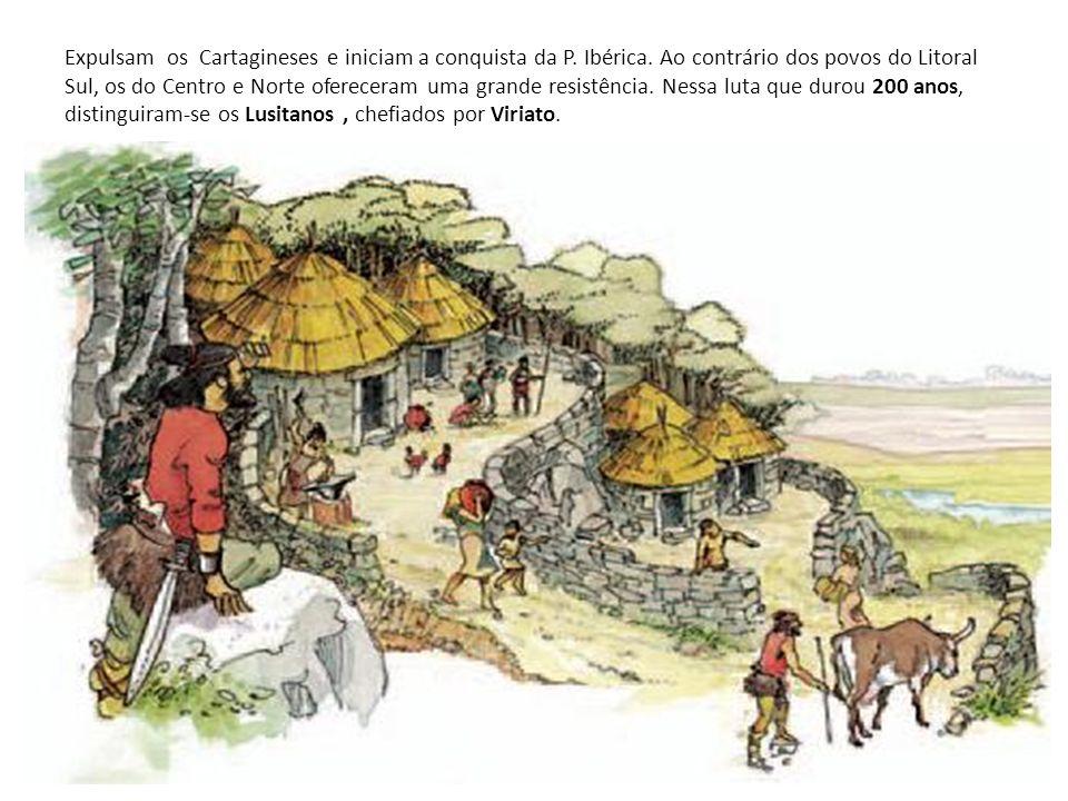 Expulsam os Cartagineses e iniciam a conquista da P. Ibérica